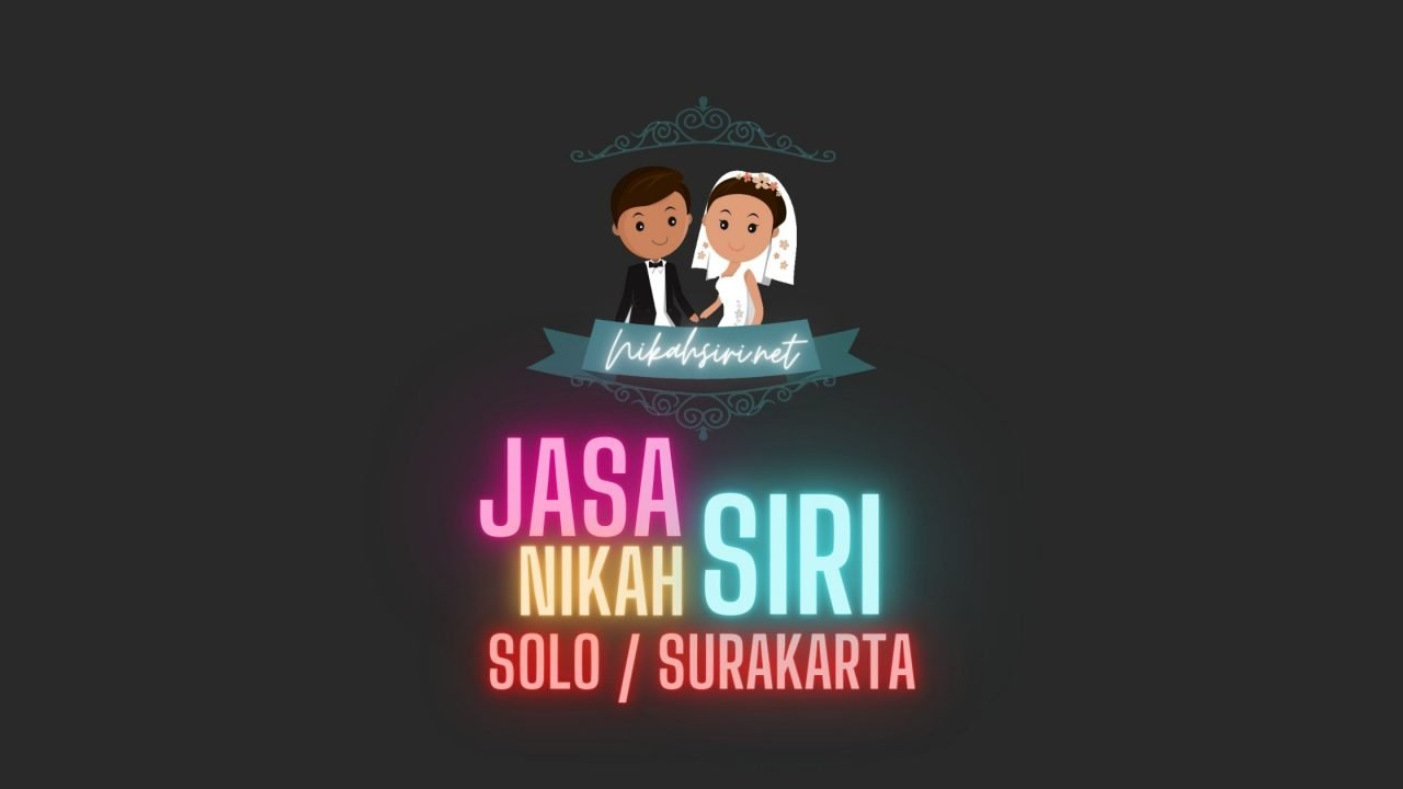Jasa Nikah Siri Solo / Surakarta