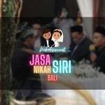Jasa Nikah Siri Bali 💍 ❤️ PRIVASI TERJAGA, Dapat Surat